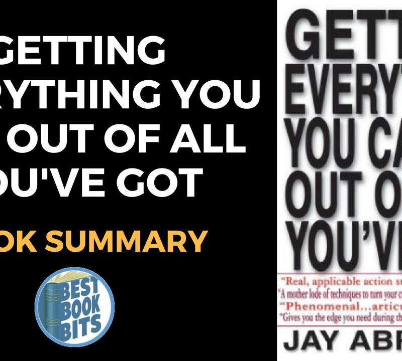 Getting Everything You Can Out Of All You by Jay Abraham