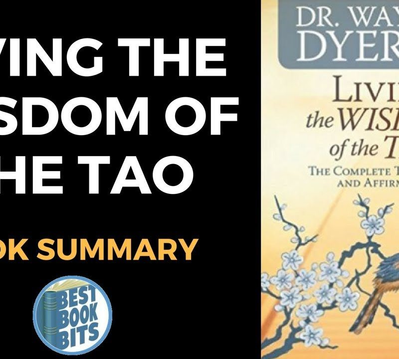 Living the Wisdom of the Tao The Complete Tao Te Ching and Affirmations by Wayne Dyer