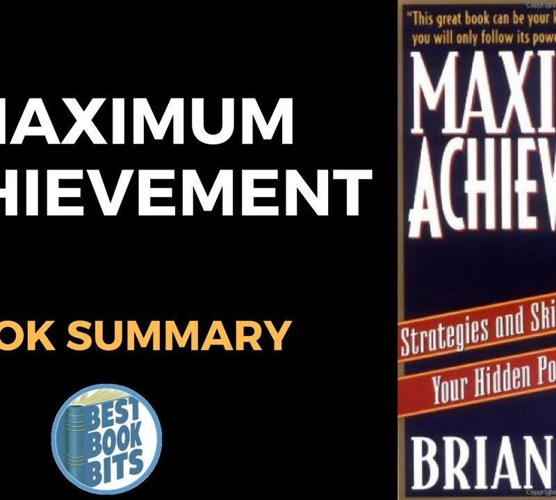 Maximum Achievement Strategies and Skills that Will Unlock Your Hidden by Brian Tracy