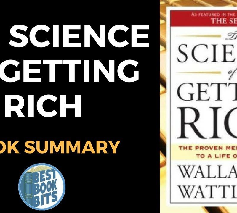 The Science of Getting Rich How to make money and get the life you want by Wallace D. Wattles