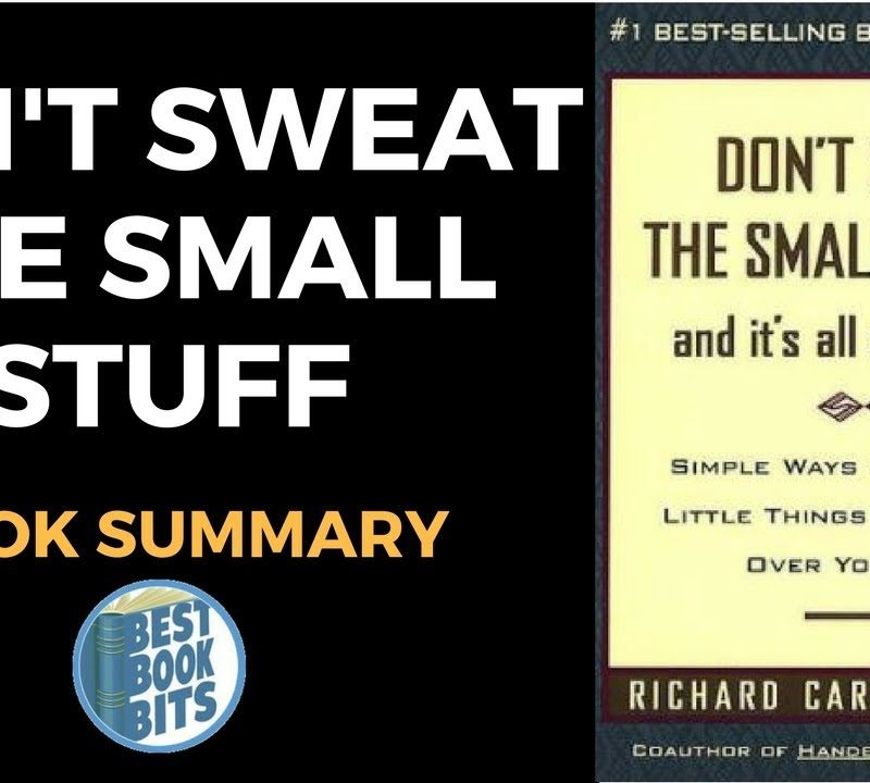 Don't Sweat the Small Stuff . . . and It's All Small Stuff by Richard Carlson