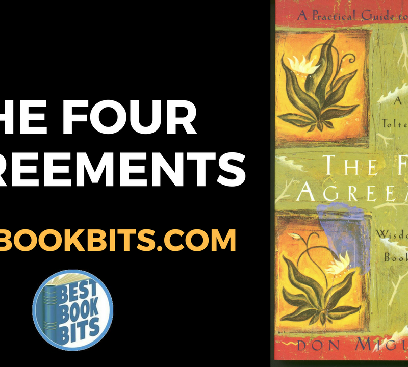 Don Miguel Ruiz The Four Agreements Book Summary Bestbookbits