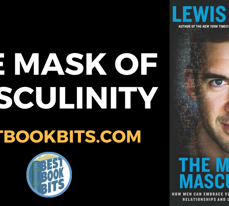 The Mask of Masculinity by Lewis Howes