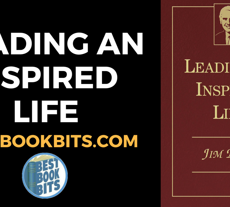 Leading an Inspired Life - by Jim Rohn