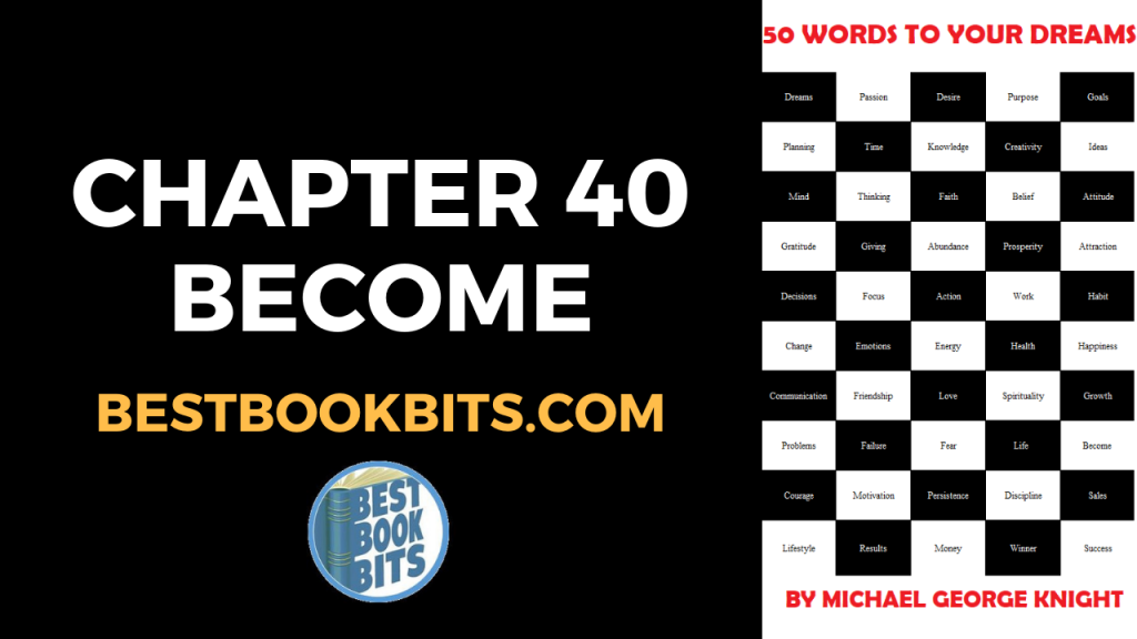 CHAPTER 40 BECOME