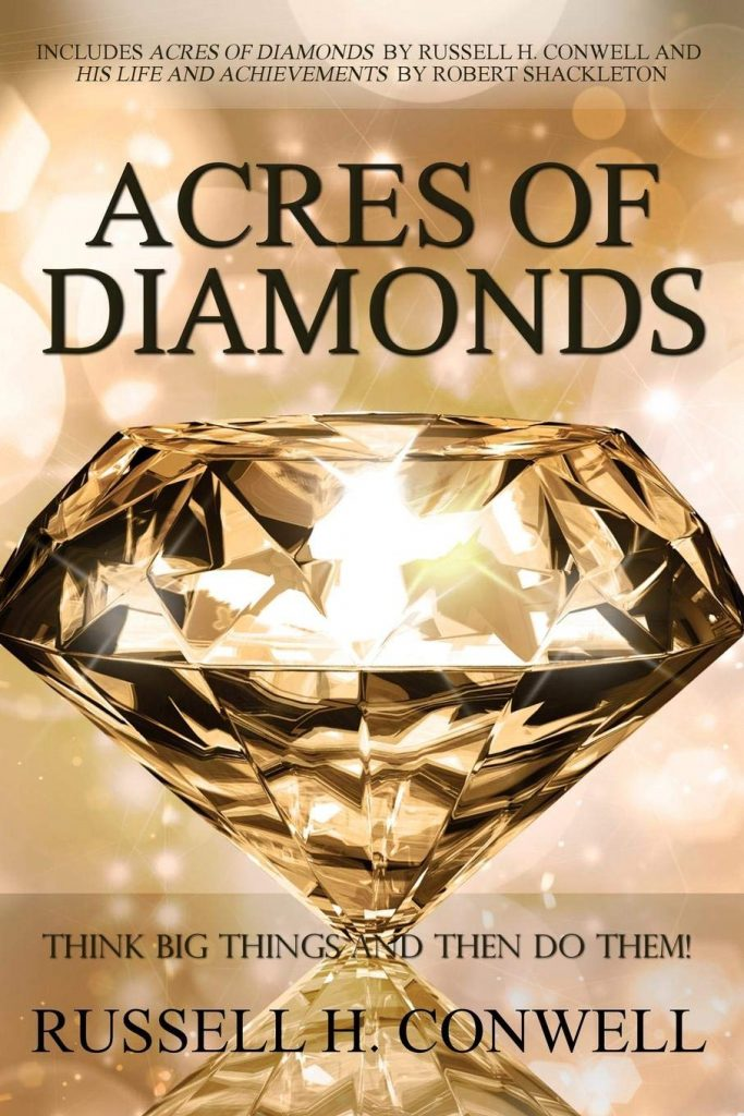 ACRES OF DIAMONDS - RUSSELL CONWELL