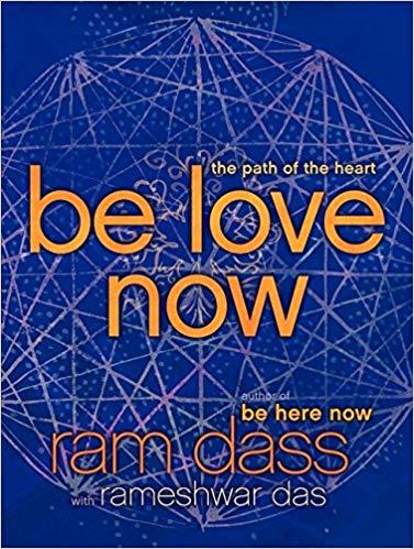 BE LOVE NOW RAM DASS