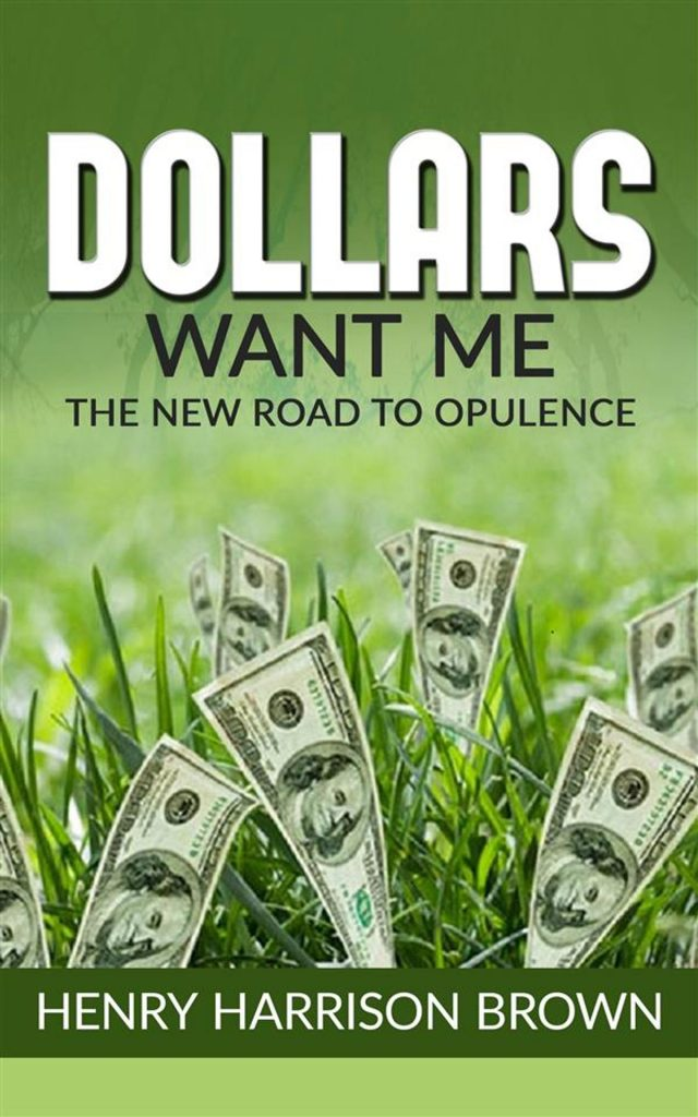Dollars Want Me The New Road To Opulence
