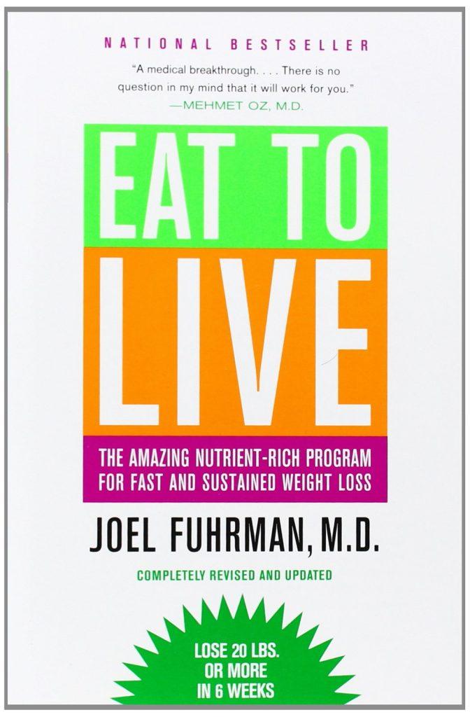 EAT TO LIVE BY JOEL FUHRMAN