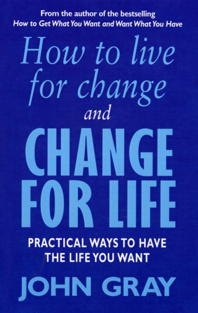 HOW TO LIVE FOR CHANGE AND CHANGE FOR LIFE BY JOHN GR