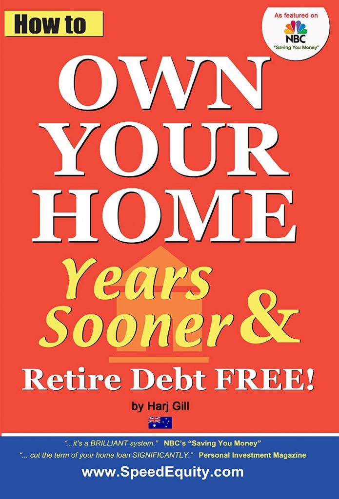 HOW TO OWN YOUR HOME SOONER & RETIRE DEBT FREE HARJ GILL