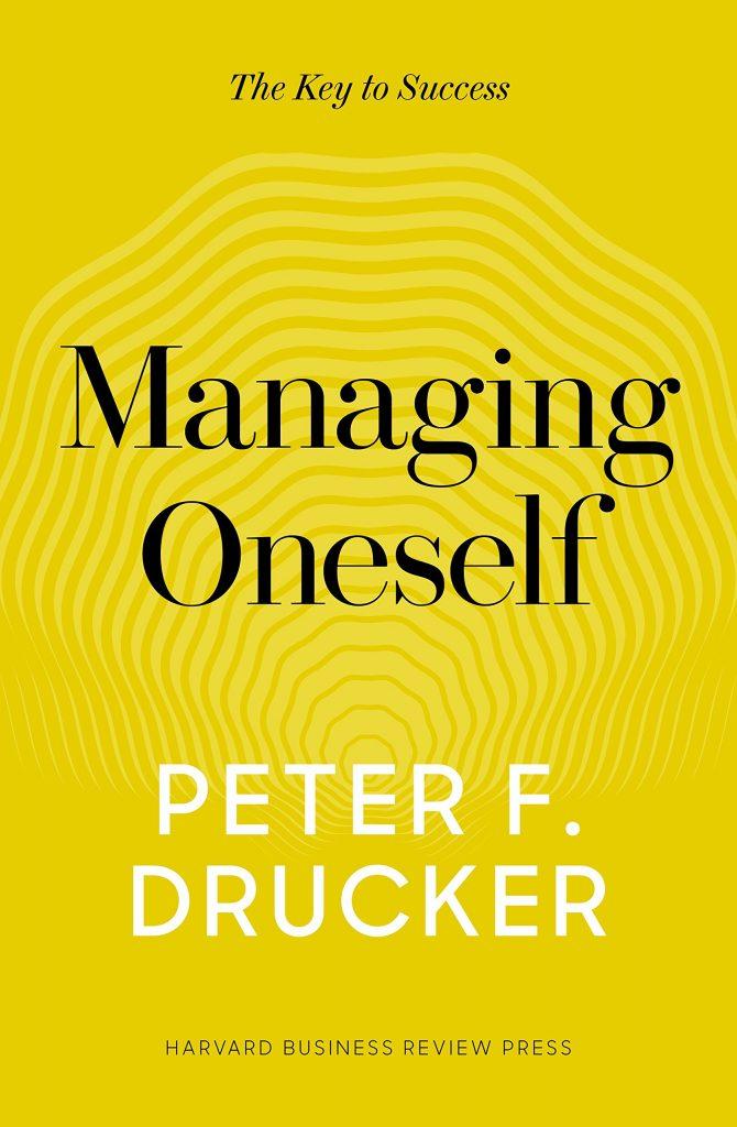 MANAGING ONSELF BY PETER DRUCKER