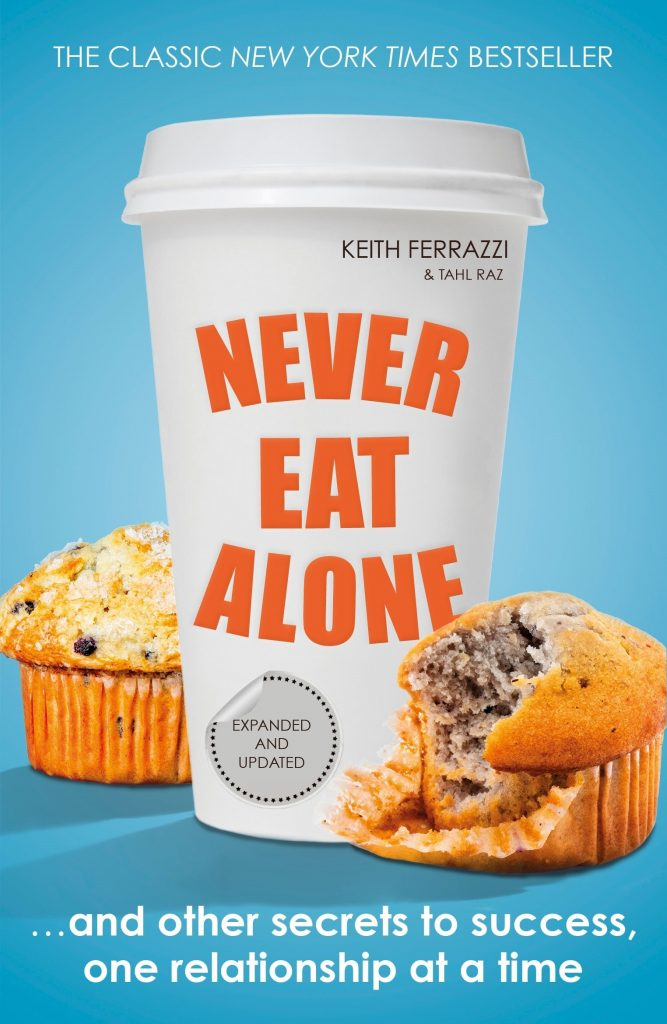 NEVER EAT ALONE BY KEITH FERAZZI