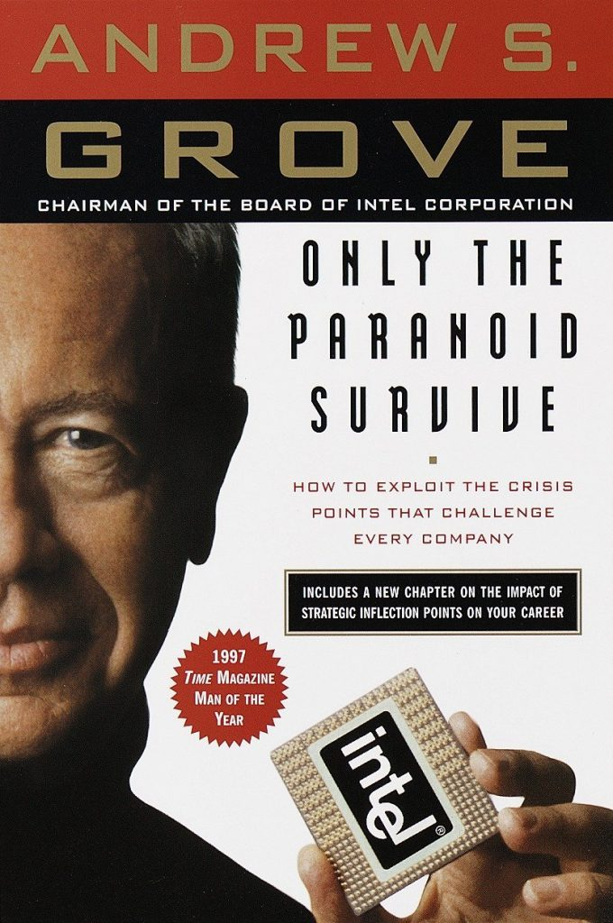 ONLY THE PARANOID SURVIVES BY ANDREW GROVE