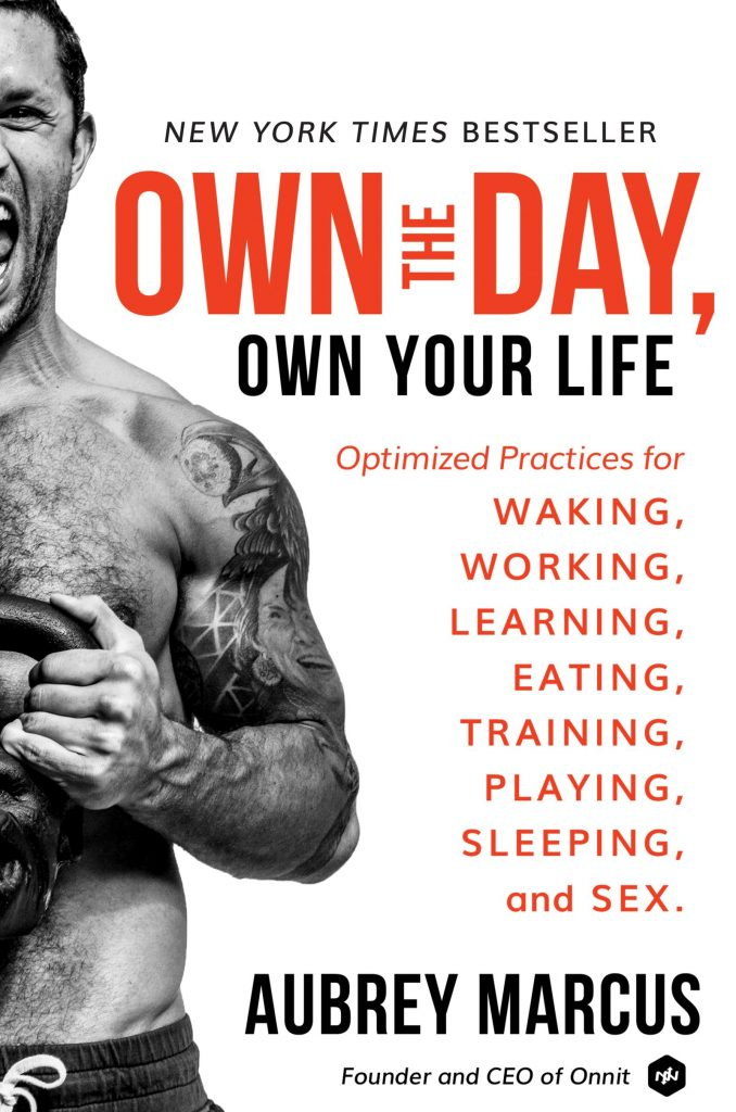 OWN THE DAY OWN YOUR LIFE BY AUBREY MARCUS