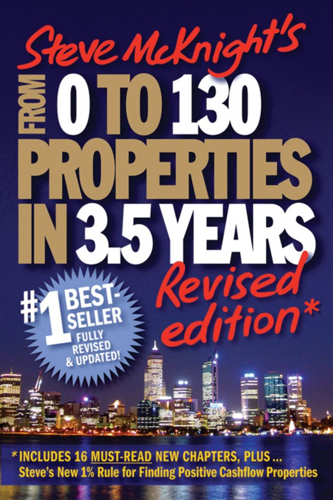 THE 0 TO 130 PROPERTIES IN 3. 5 YEARS STEVE MCKNIGHT -