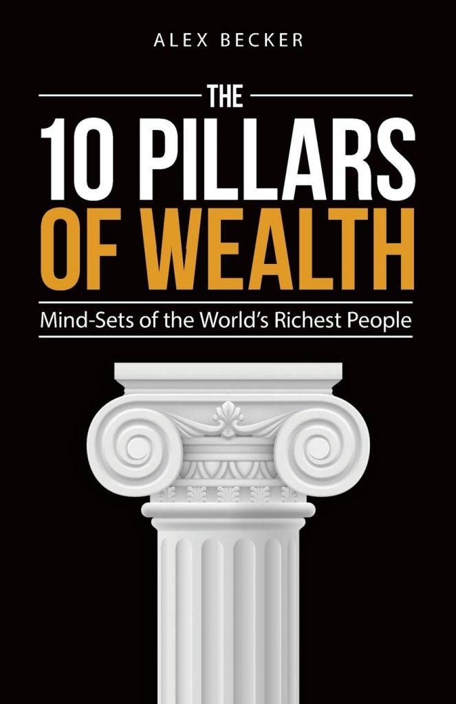 THE 10 PILLARS OF WEALTH BY ALEX BECKER