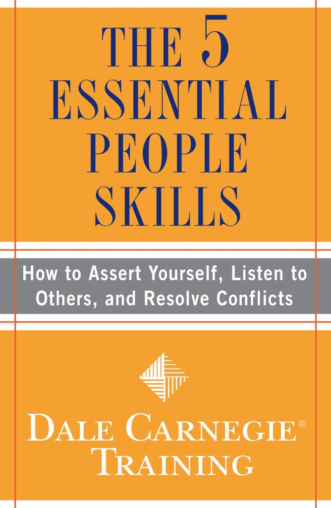THE 5 ESSENTIAL PEOPLE SKILLS BY DALE CARNEGIE TRAINING