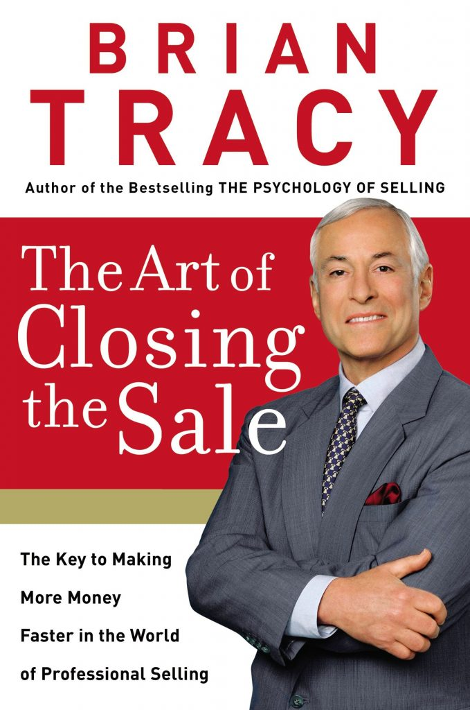 THE ART OF CLOSING THE SALE BY BRIAN TRACY