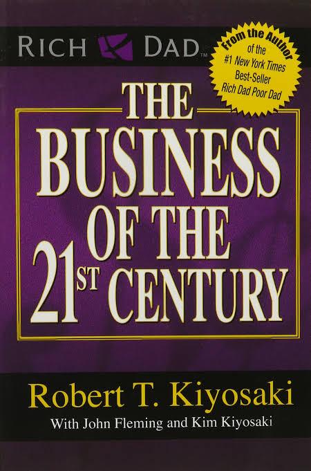 THE BUSINESS OF THE 21ST CENTURY BY ROBERT KIYOSAKI