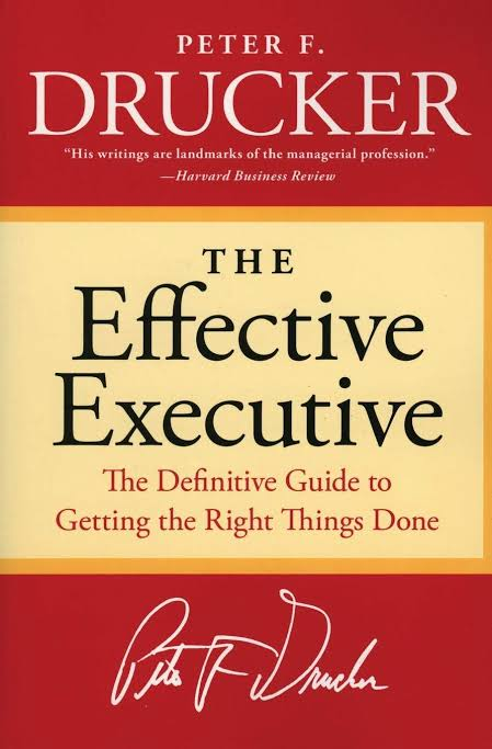 THE EFFECTIVE EXECUTIVE BY PETER DRUCKER