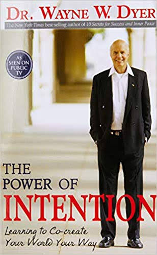 THE POWER OF INTENTION BY WAYNE DYER