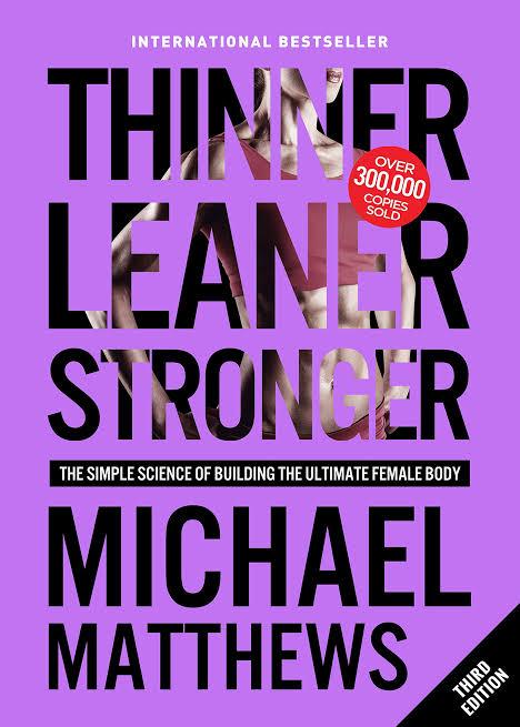 THINNER LEANER STRONGER BY MICHAEL MATTHEWS