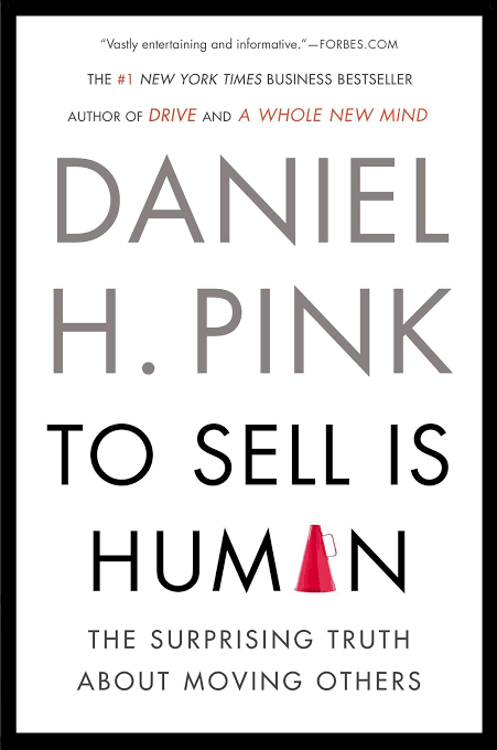 TO SELL IS HUMAN BY DAN PINK