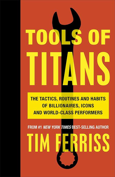 TOOLS OF TITANS - TIM FERRISS