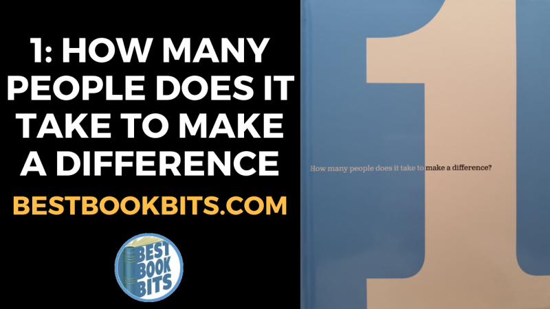 1 How Many People Does It Take to Make a Difference