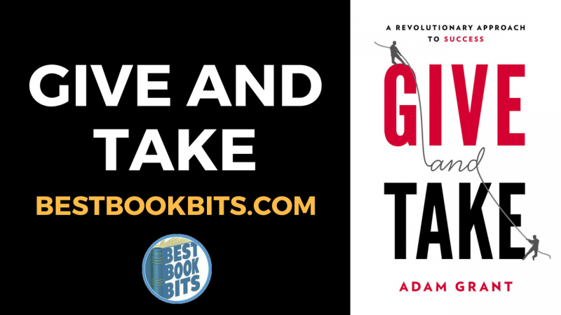 Give and Take A Revolutionary Approach to Success by Adam Grant.