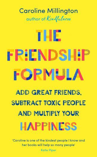The Friendship Formula by Caroline Millington.