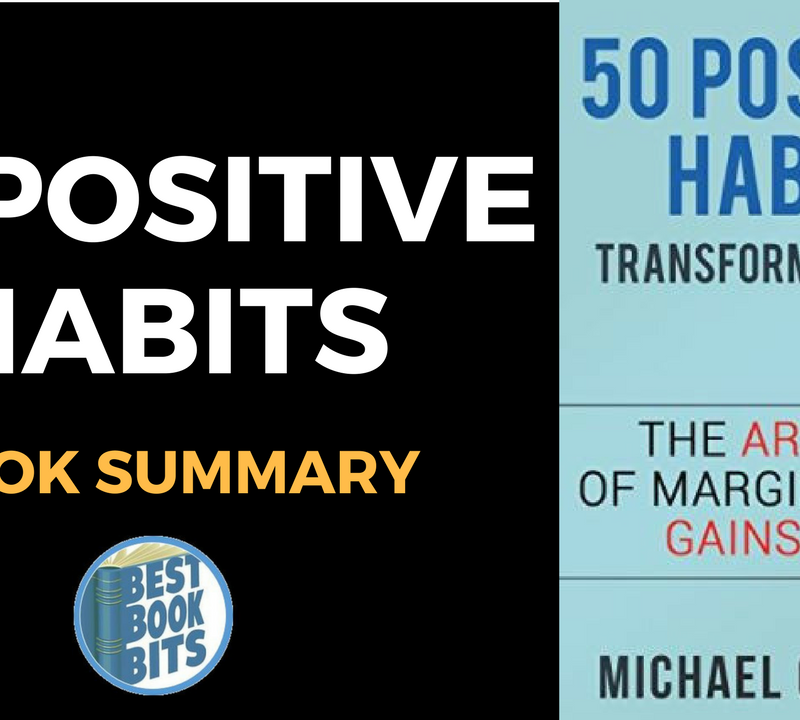 Positive Thinking: 50 Positive Habits to Transform you Life by Michael Chapman
