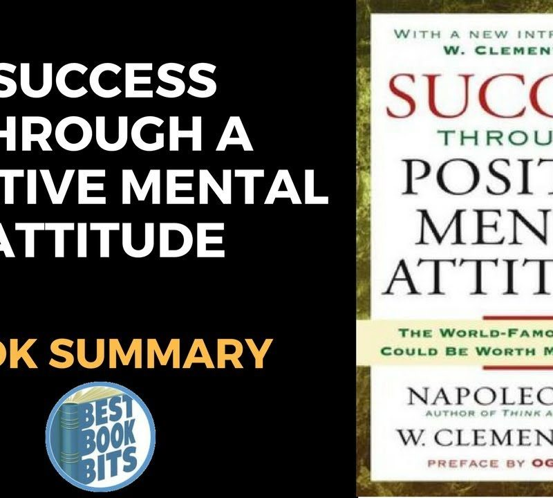 Success Through A Positive Mental Attitude by Napoleon Hill & W. Clement Stone