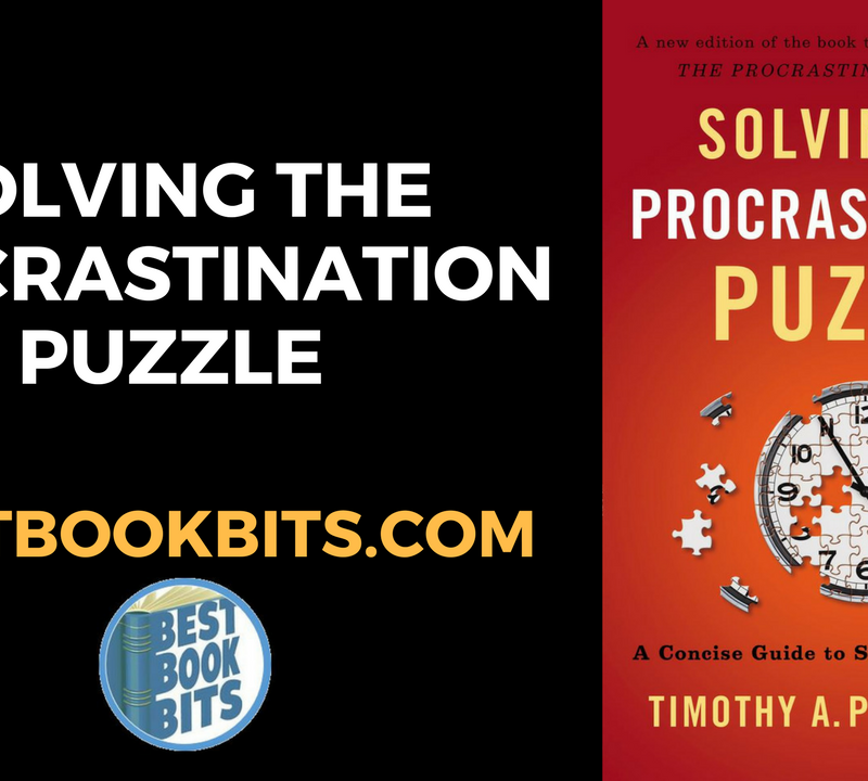 Solving the Procrastination Puzzle by Timothy A. Pychyl.