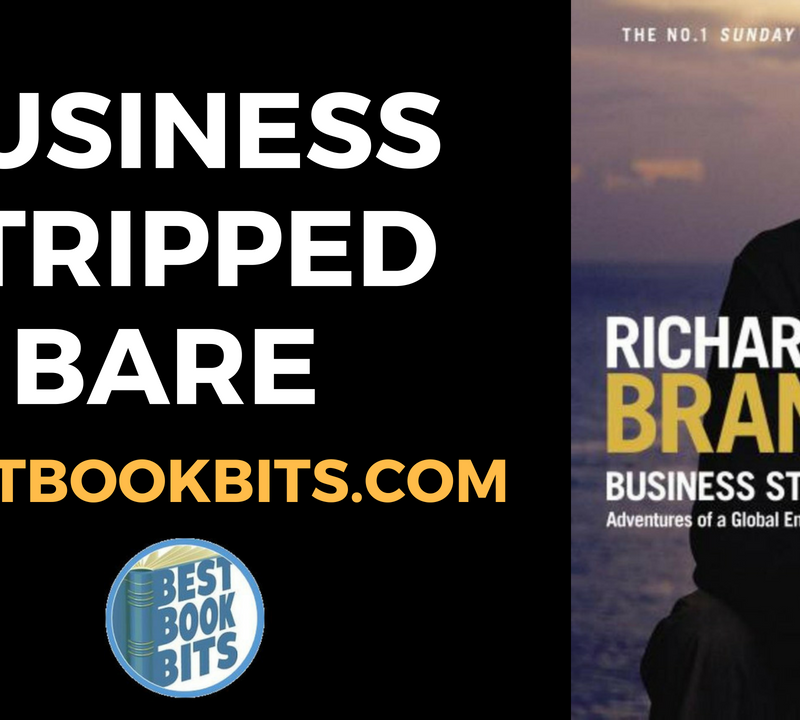 Business Stripped Bare - by Richard Branson