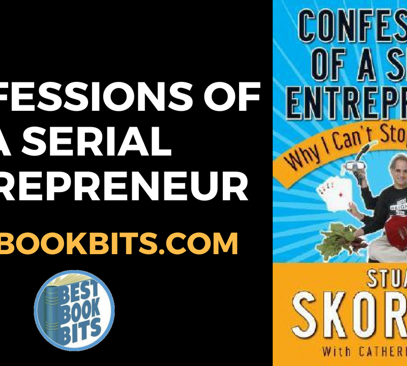Confessions of a Serial Entrepreneur - by Stuart Skorman