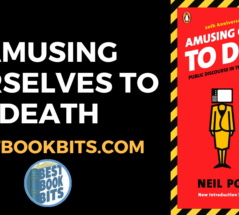 Amusing Ourselves to Death by Neil Postman.