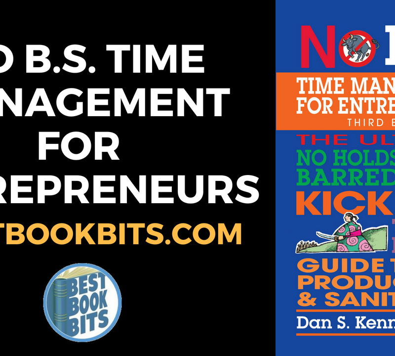 No B.S. Time Management for Entrepreneurs by Dan Kennedy
