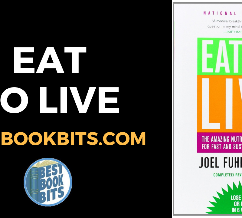 EAT TO LIVE By Joel Fuhrman