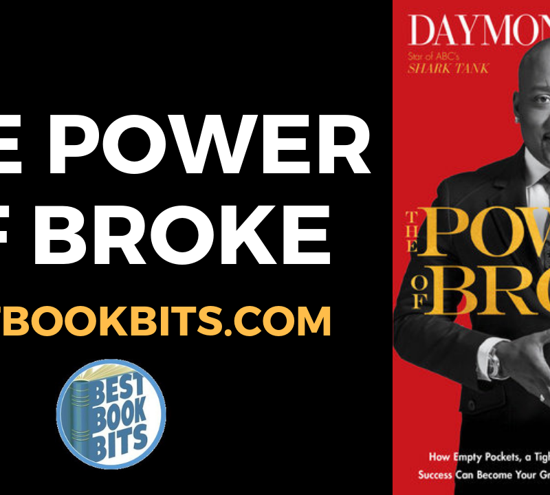 THE POWER OF BROKE By Daymond John with Daniel Paisner.