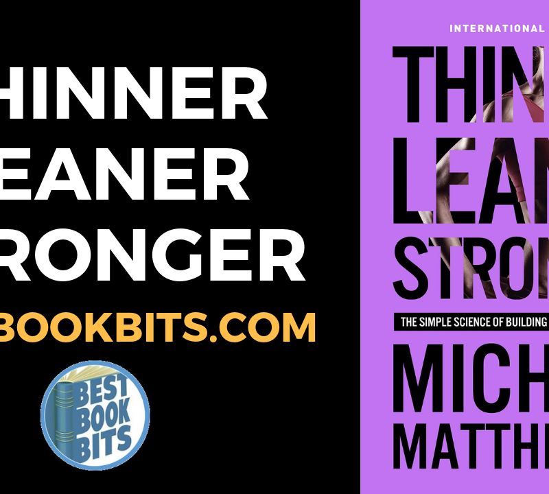 Thinner Leaner Stronger by Michael Matthews.