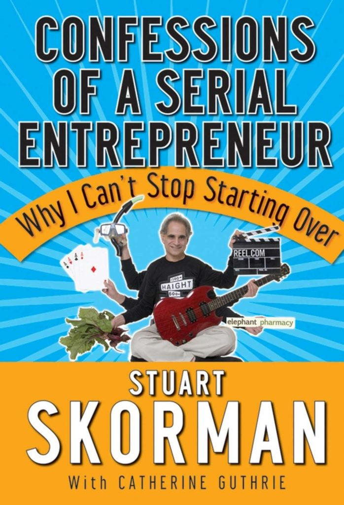 CONFESSIONS OF A SERIAL ENTREPRENEUR BY STUART SKORMAN