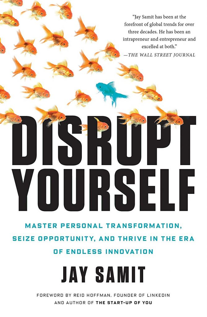 Disrupt Yourself By Jay Samit