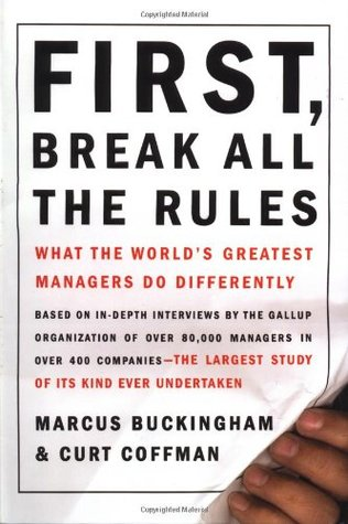 FIRST, BREAK ALL THE RULES BY MARCUS BUCKINGHAM