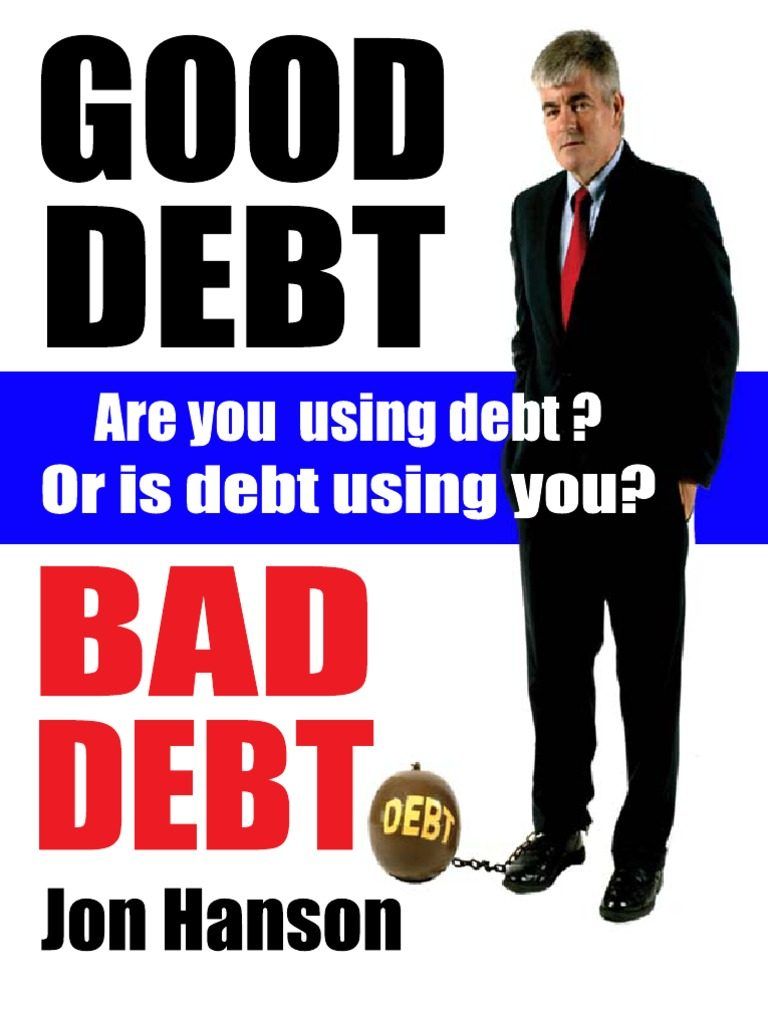 GOOD DEBT, BAD DEBT BY JON HANSON