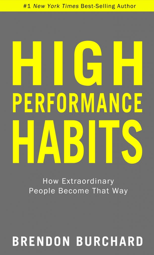 HIGH PERFORMANCE HABITS BY BRENDON BERCHARD