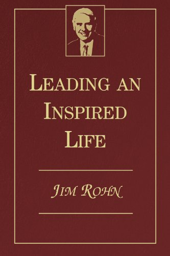 LEADING AN INSPIRED LIFE BY JIM ROHN