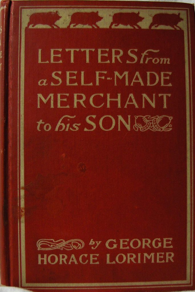 LETTERS FROM A SELF-MADE MERCHANT TO HIS SON BY JOHN GRAHAM