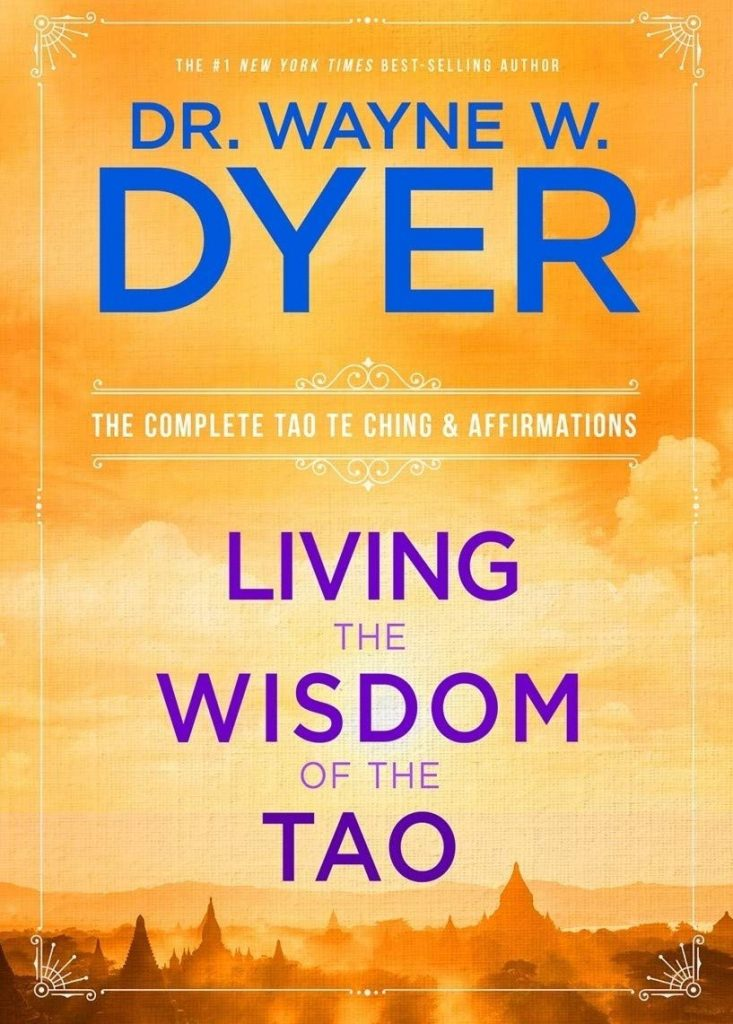 LIVING THE WISDOM OF THE TAO WAYNE DYER